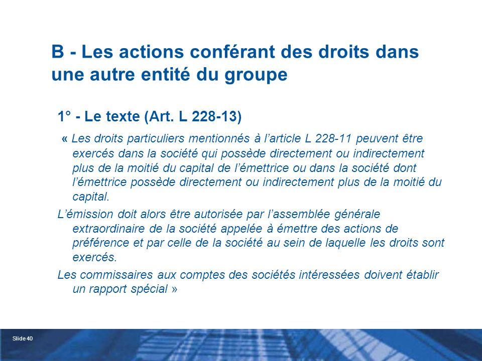 Slide 41 B - Les actions conférant des droits dans une autre entité du groupe 2° - Les prérogatives concevables -Droit au dividende .