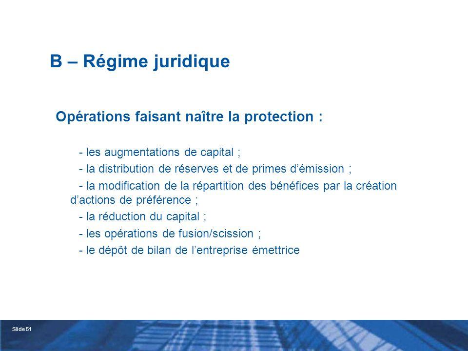 Slide 52 B – Régime juridique Nature de la protection : La société peut : ( ………………..