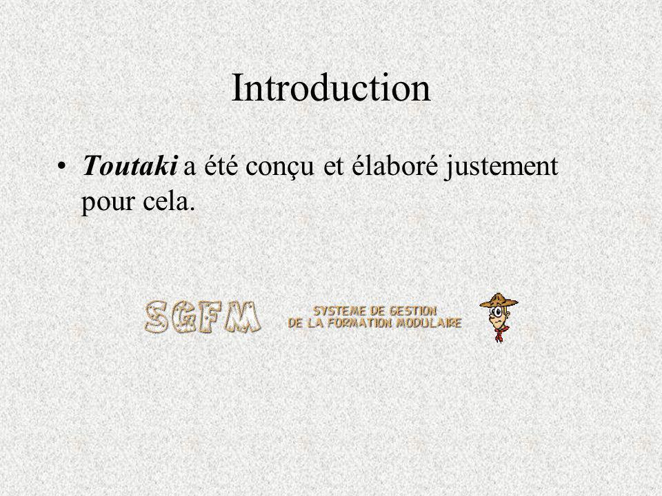 Introduction Toutaki a été conçu et élaboré justement pour cela.