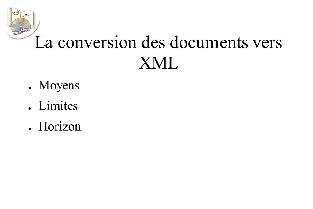 Moyens Limites Horizon La conversion des documents vers XML