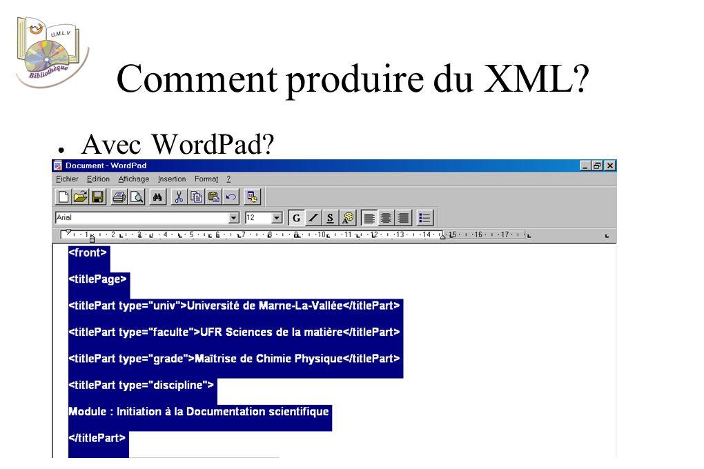 Comment produire du XML Avec WordPad