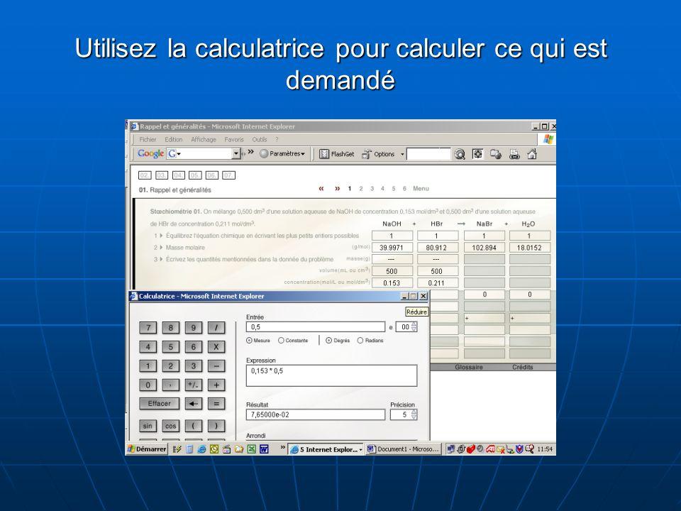 Utilisez la calculatrice pour calculer ce qui est demandé