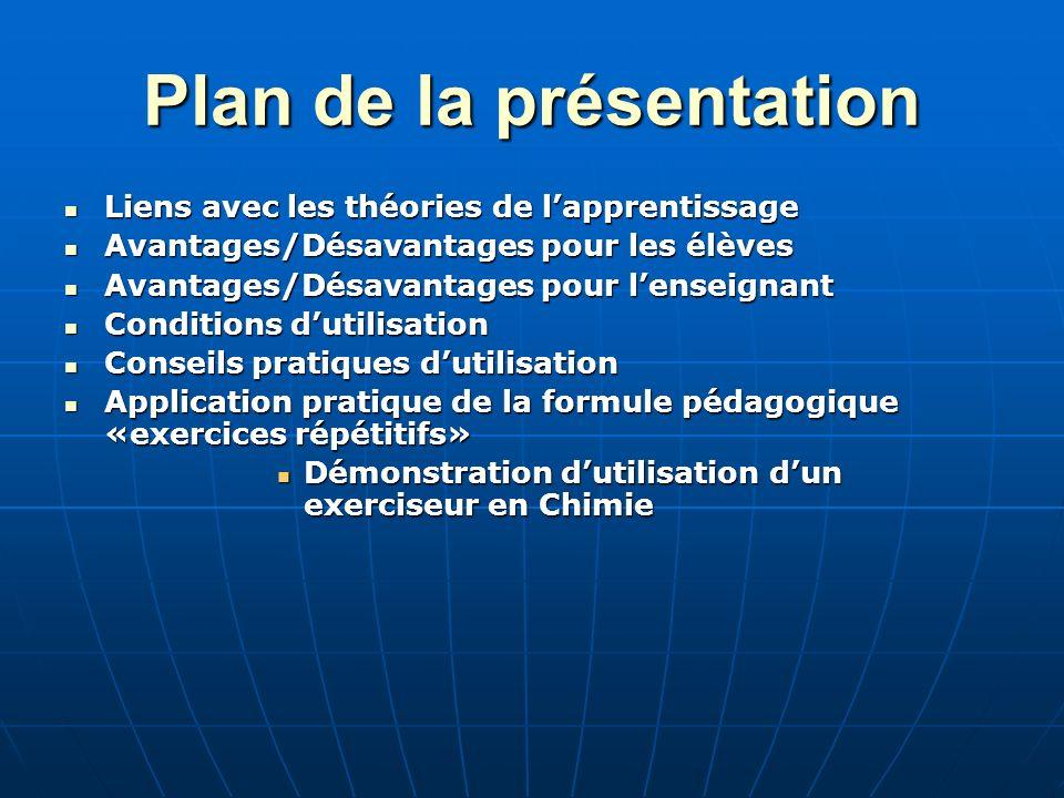 Plan de la présentation Liens avec les théories de lapprentissage Liens avec les théories de lapprentissage Avantages/Désavantages pour les élèves Ava