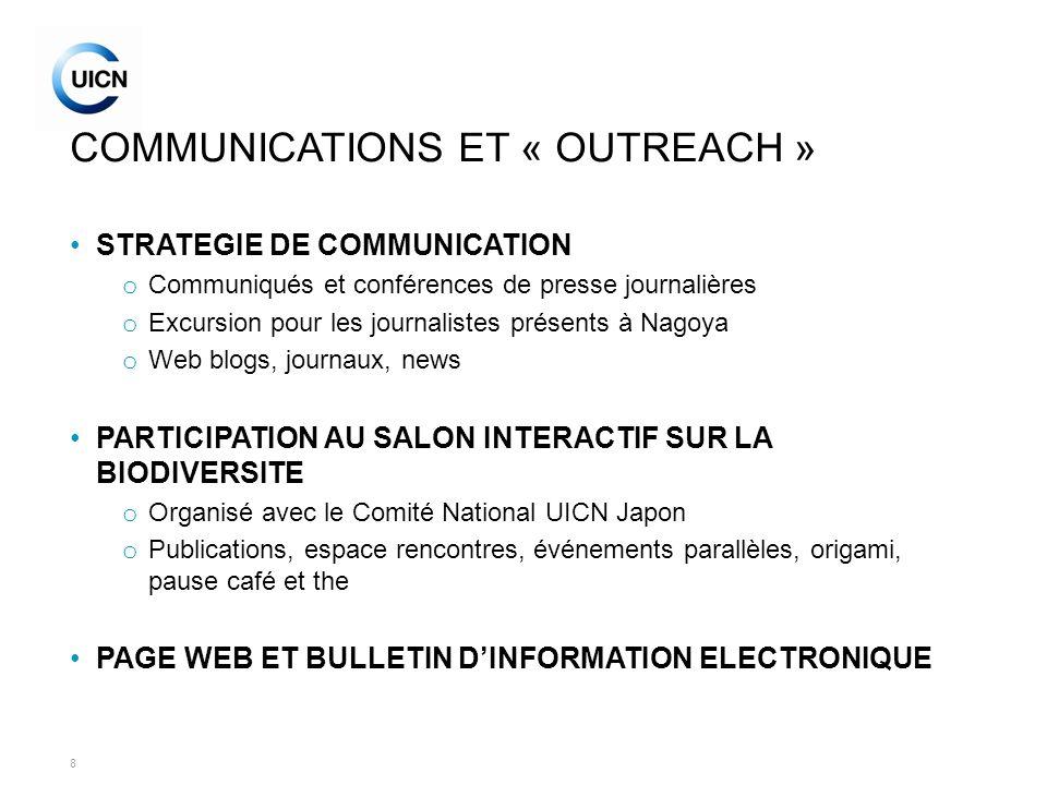8 COMMUNICATIONS ET « OUTREACH » STRATEGIE DE COMMUNICATION o Communiqués et conférences de presse journalières o Excursion pour les journalistes prés
