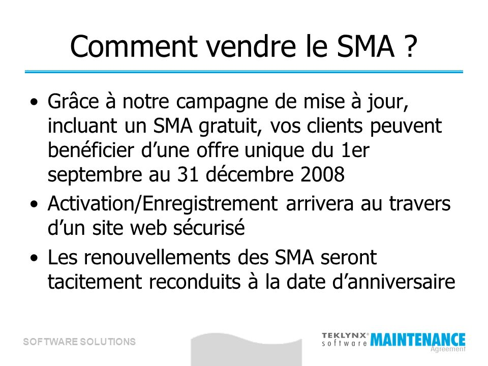 SOFTWARE SOLUTIONS Comment vendre le SMA .