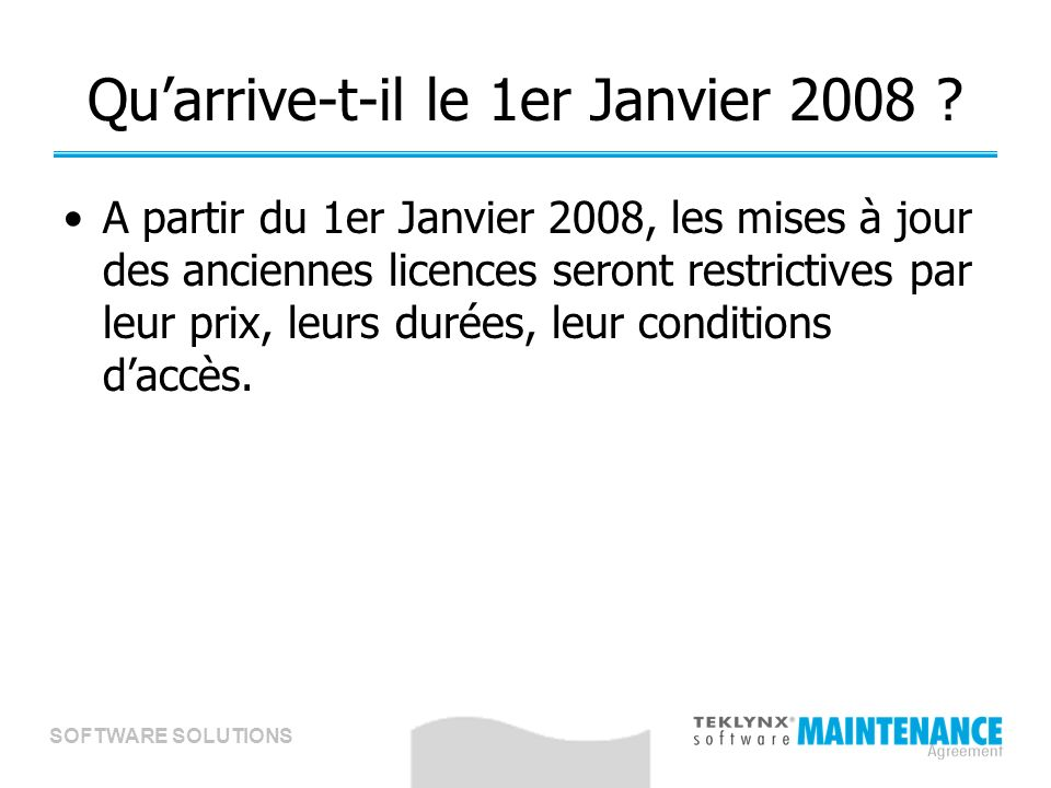 SOFTWARE SOLUTIONS Quarrive-t-il le 1er Janvier 2008 .