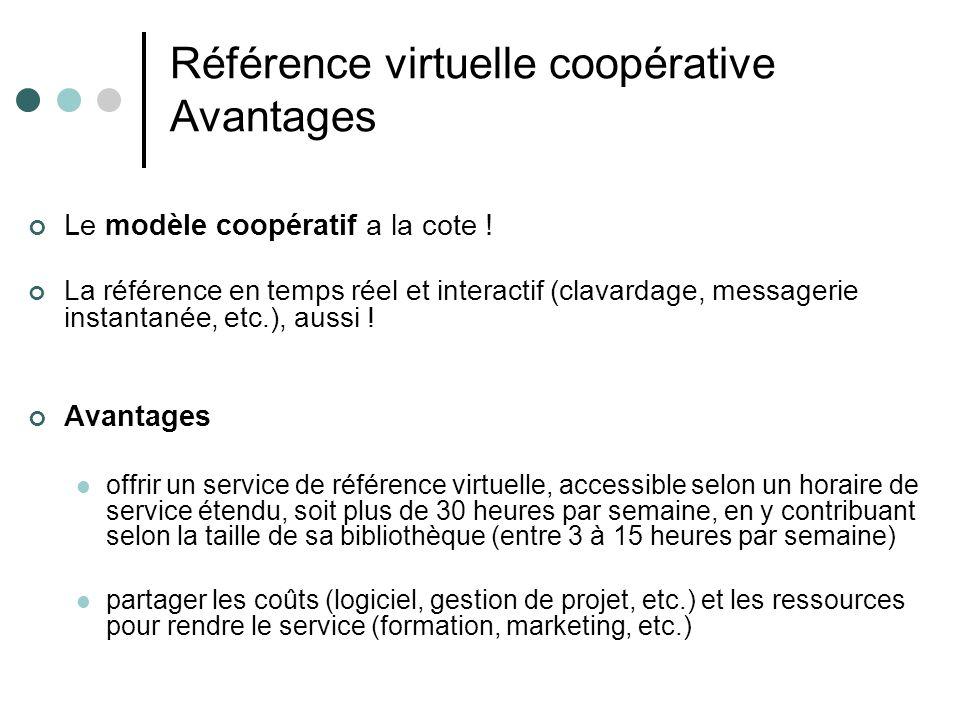 Référence virtuelle coopérative Avantages Le modèle coopératif a la cote ! La référence en temps réel et interactif (clavardage, messagerie instantané
