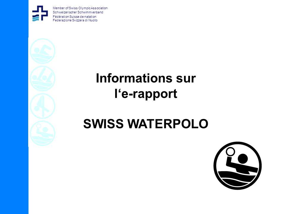 Member of Swiss Olympic Association Schweizerischer Schwimmverband Fédération Suisse de natation Federazione Svizzera di Nuoto Informations sur le-rapport SWISS WATERPOLO