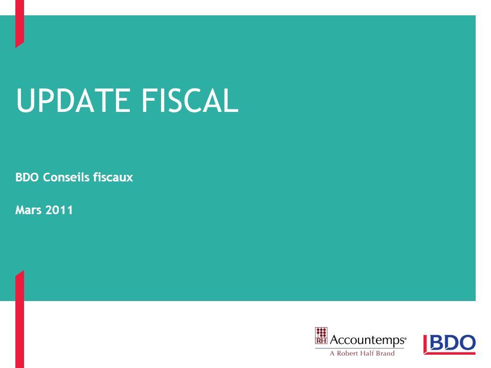 UPDATE FISCAL BDO Conseils fiscaux Mars 2011