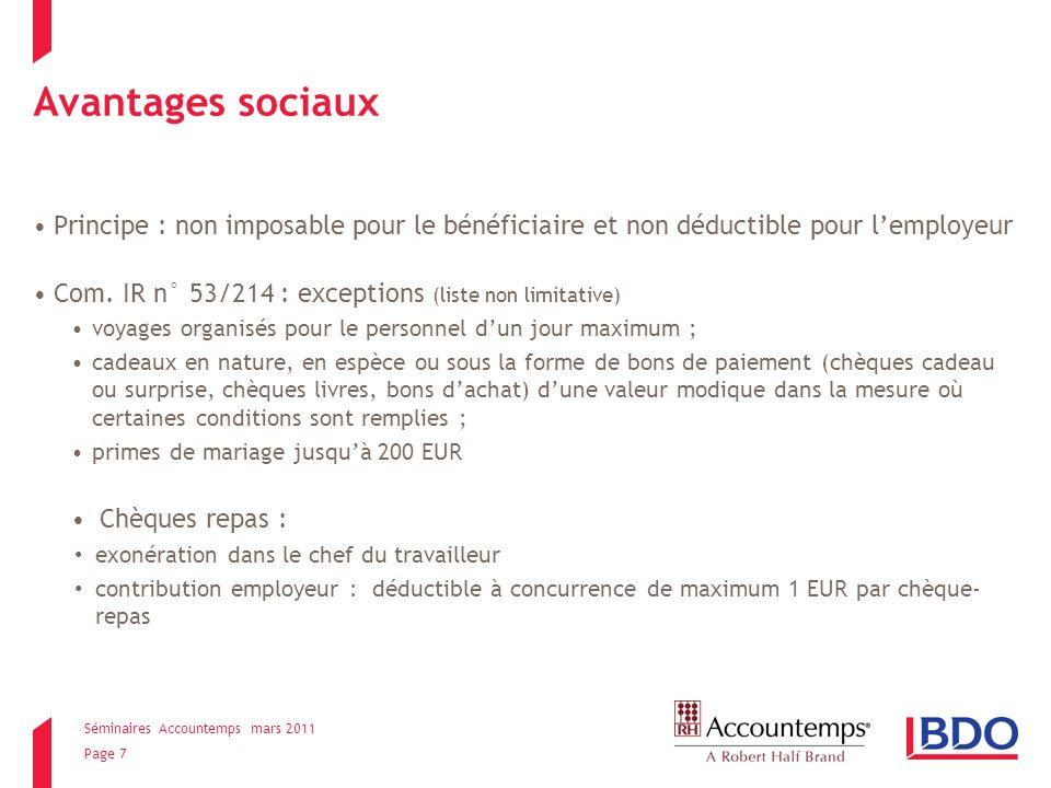 Séminaires Accountemps mars 2011 Page 7 Avantages sociaux Principe : non imposable pour le bénéficiaire et non déductible pour lemployeur Com.
