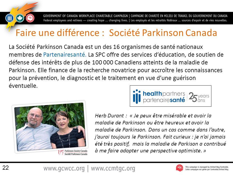Faire une différence : Société Parkinson Canada La Société Parkinson Canada est un des 16 organismes de santé nationaux membres de Partenairesanté. La