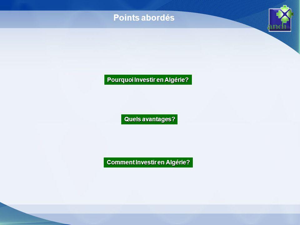 Points abordés Pourquoi Investir en Algérie? Quels avantages? Comment Investir en Algérie?