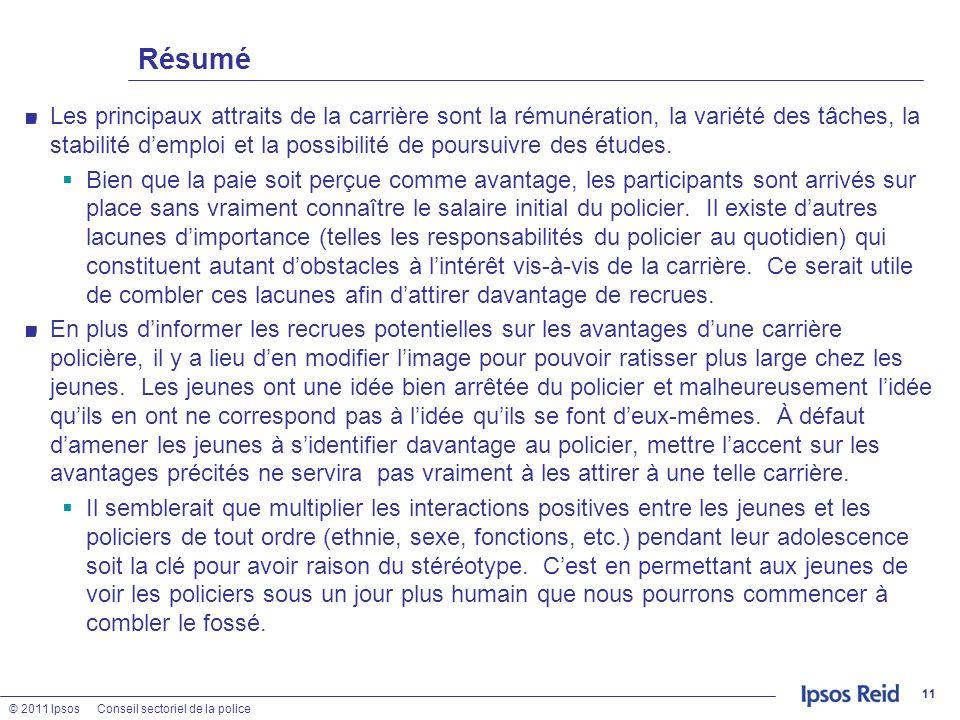 © 2011 IpsosConseil sectoriel de la police Résumé Les principaux attraits de la carrière sont la rémunération, la variété des tâches, la stabilité dem