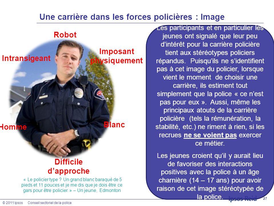 © 2011 IpsosConseil sectoriel de la police Une carrière dans les forces policières : Image 27 Intransigeant Robot Homme Difficile dapproche Blanc Impo