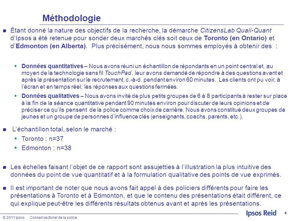 © 2011 IpsosConseil sectoriel de la police 55 Lecture du rapport Lanalyse des données qualitatives nous permet de dégager des tendances et de formuler des hypothèses à savoir comment lauditoire cible perçoit les enjeux faisant lobjet de létude.