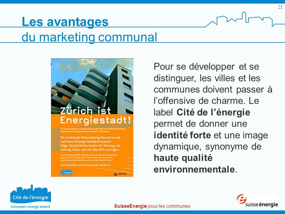 SuisseEnergie pour les communes 21 Les avantages Pour se développer et se distinguer, les villes et les communes doivent passer à loffensive de charme