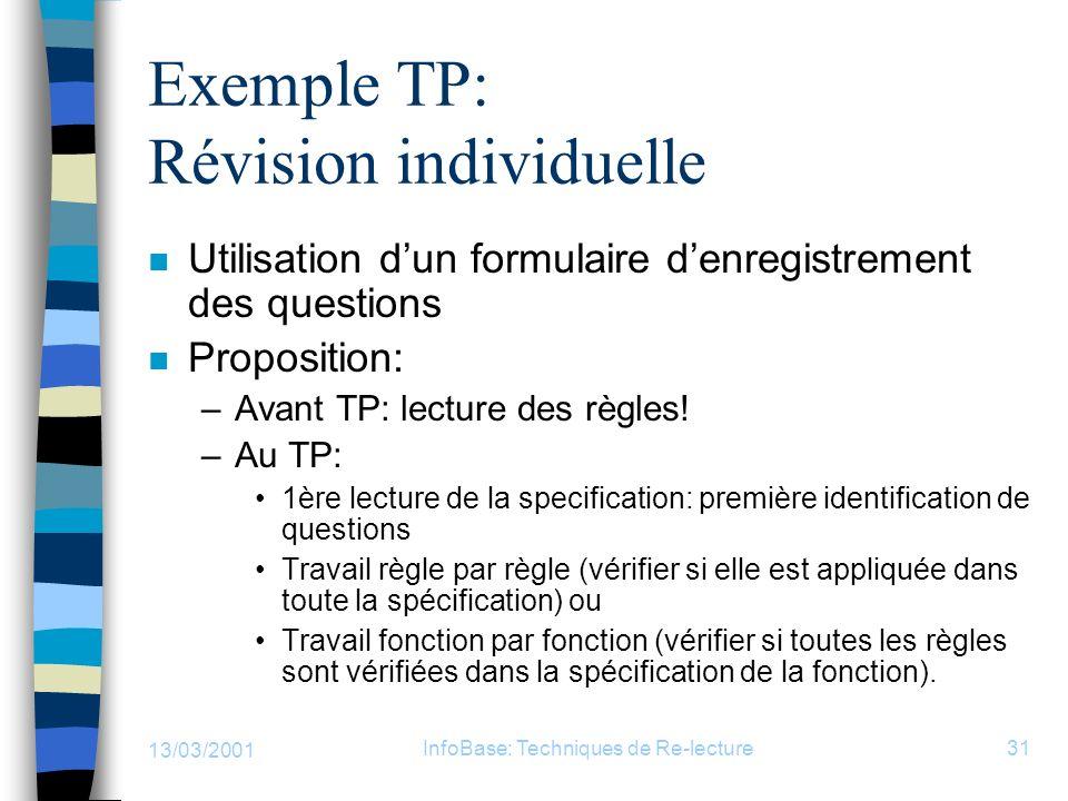 13/03/2001 InfoBase: Techniques de Re-lecture31 Exemple TP: Révision individuelle n Utilisation dun formulaire denregistrement des questions n Proposi