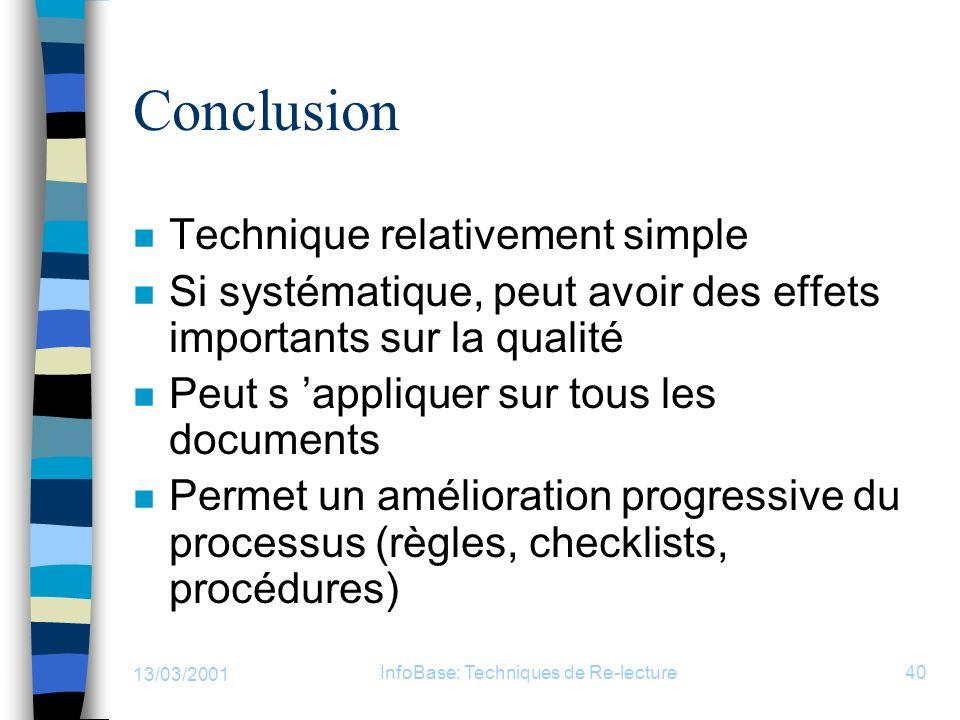 13/03/2001 InfoBase: Techniques de Re-lecture40 Conclusion n Technique relativement simple n Si systématique, peut avoir des effets importants sur la