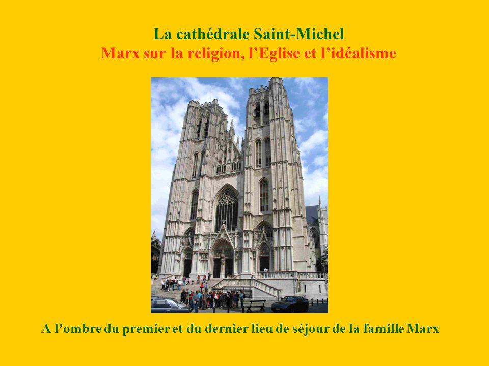 Lange saint Michel au-dessus de lHôtel de Ville de Bruxelles Marx sur la religion, lEglise et lidéalisme A lombre du premier et du dernier lieu de séjour de la famille Marx