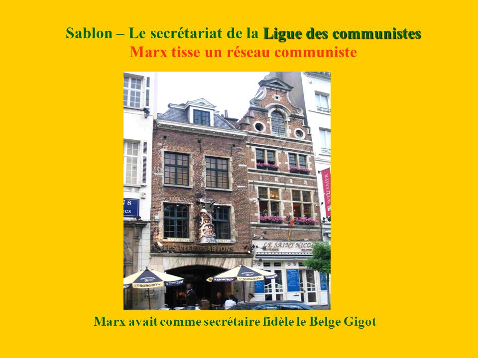Ligue des communistes Sablon – Le secrétariat de la Ligue des communistes Marx tisse un réseau communiste Marx avait comme secrétaire fidèle le Belge Gigot