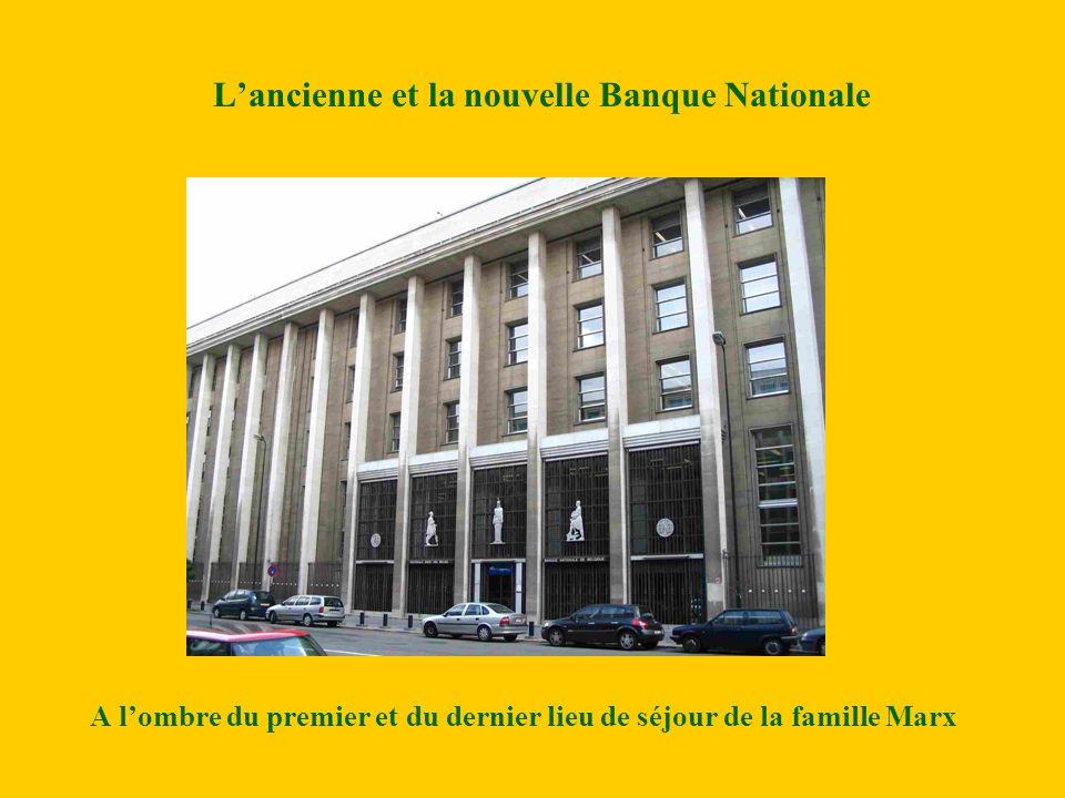 Lancienne et la nouvelle Banque Nationale A lombre du premier et du dernier lieu de séjour de la famille Marx