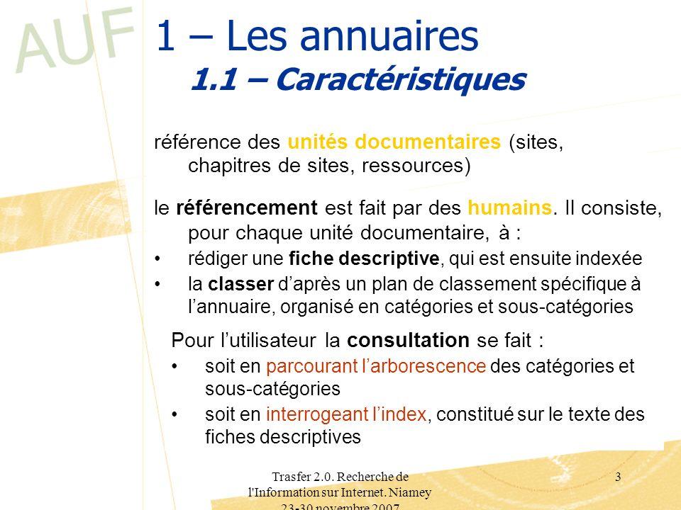 Trasfer 2.0. Recherche de l'Information sur Internet. Niamey 23-30 novembre 2007 3 1 – Les annuaires 1.1 – Caractéristiques référence des unités docum