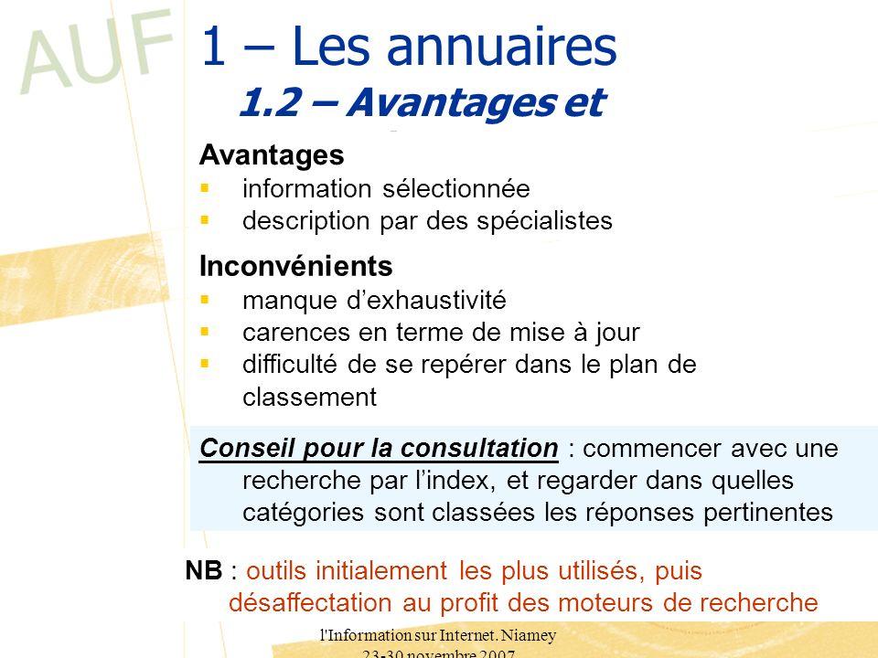 Trasfer 2.0. Recherche de l'Information sur Internet. Niamey 23-30 novembre 2007 4 1 – Les annuaires 1.2 – Avantages et inconvénients Avantages inform
