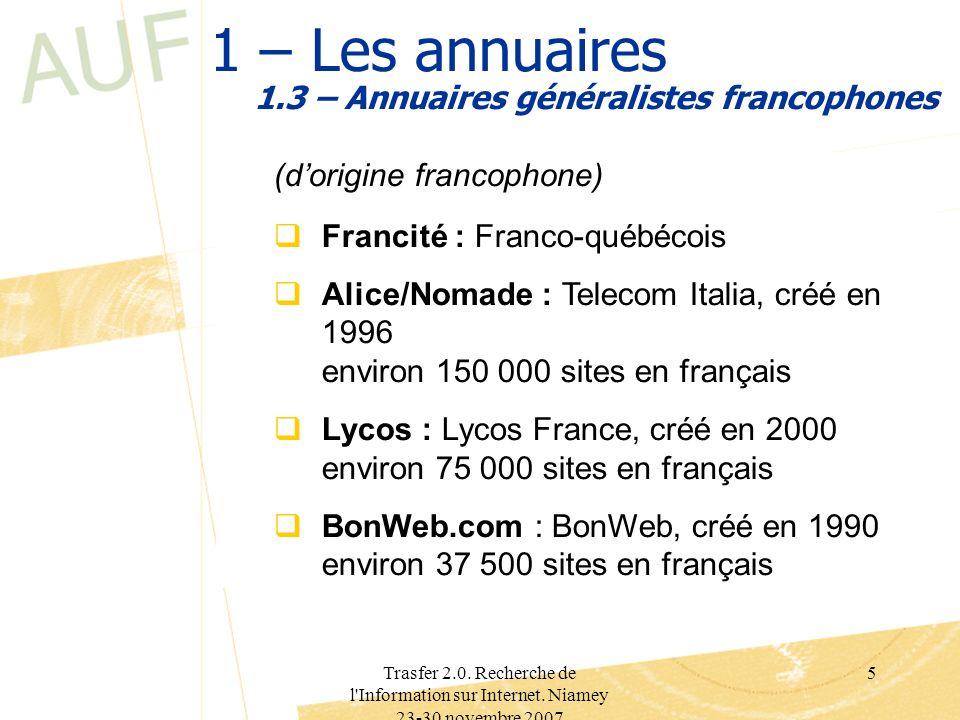 Trasfer 2.0. Recherche de l'Information sur Internet. Niamey 23-30 novembre 2007 5 1 – Les annuaires 1.3 – Annuaires généralistes francophones (dorigi