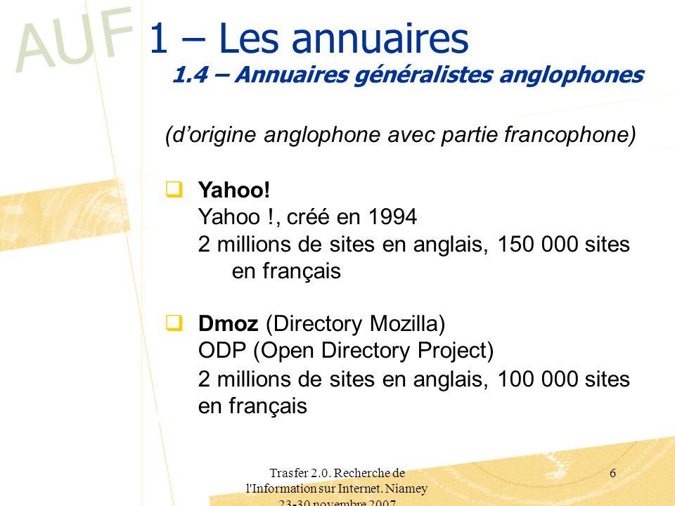 Trasfer 2.0. Recherche de l'Information sur Internet. Niamey 23-30 novembre 2007 6 1 – Les annuaires 1.4 – Annuaires généralistes anglophones (dorigin