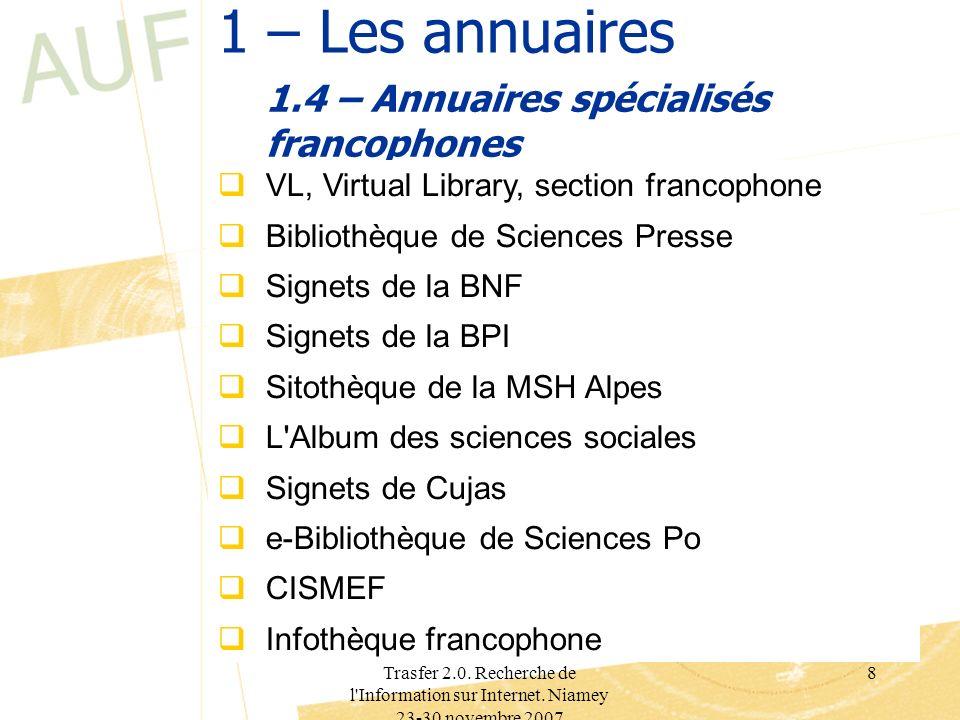 Trasfer 2.0. Recherche de l'Information sur Internet. Niamey 23-30 novembre 2007 8 1 – Les annuaires 1.4 – Annuaires spécialisés francophones VL, Virt