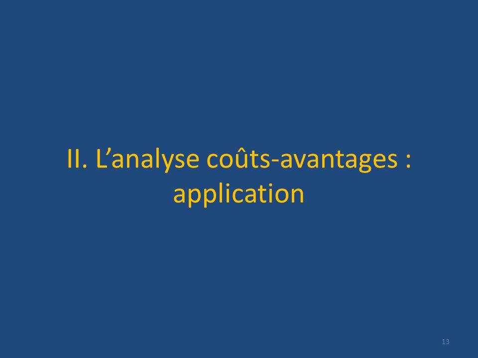 II. Lanalyse coûts-avantages : application 13