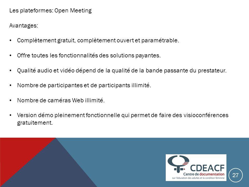 Les plateformes: Open Meeting Avantages: Complètement gratuit, complètement ouvert et paramétrable. Offre toutes les fonctionnalités des solutions pay