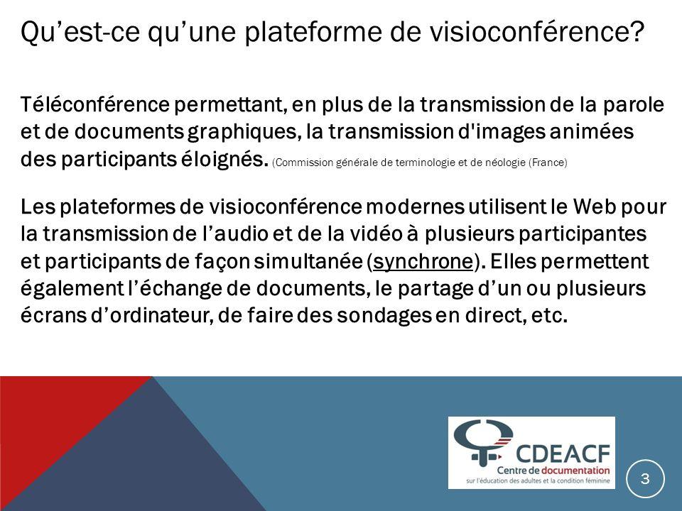 Les plateformes: Webex de Cisco Désavantages: Pas de support technique en français au Canada, support en France.