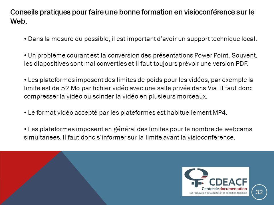 Conseils pratiques pour faire une bonne formation en visioconférence sur le Web: Dans la mesure du possible, il est important davoir un support techni