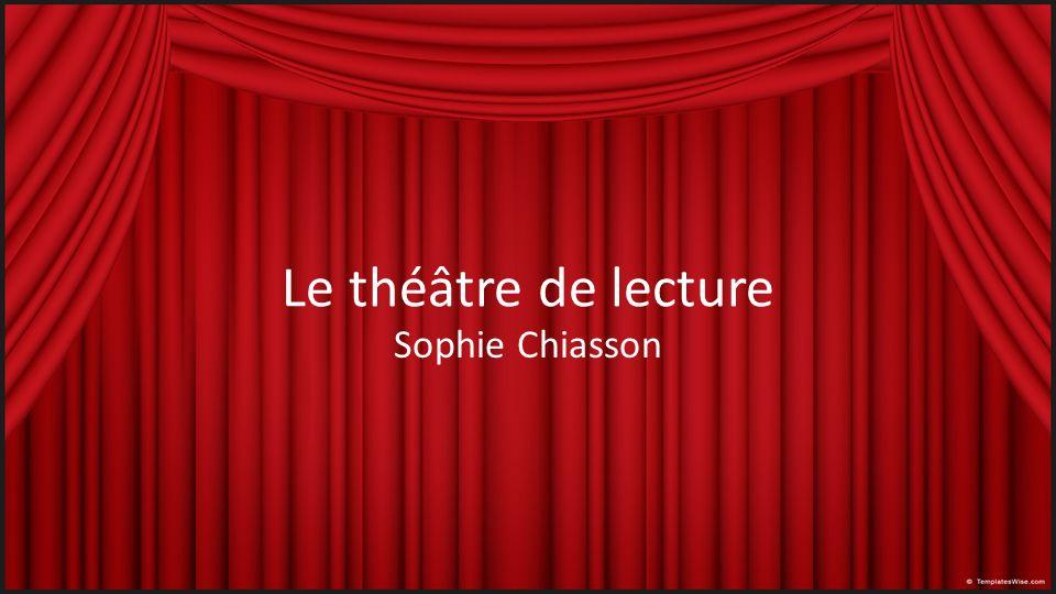 Le théâtre de lecture Sophie Chiasson