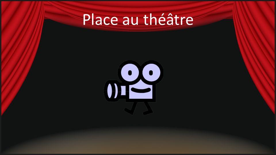 Place au théâtre