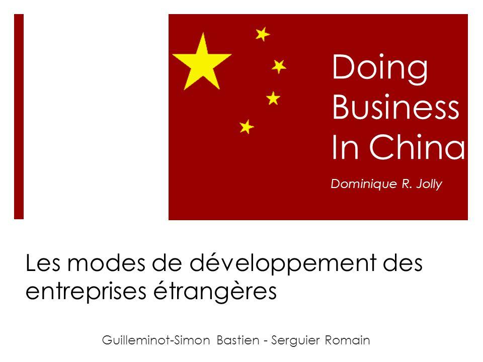 Doing Business In China Guilleminot-Simon Bastien - Serguier Romain Dominique R. Jolly Les modes de développement des entreprises étrangères