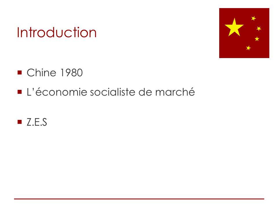 Introduction Chine 1980 Léconomie socialiste de marché Z.E.S