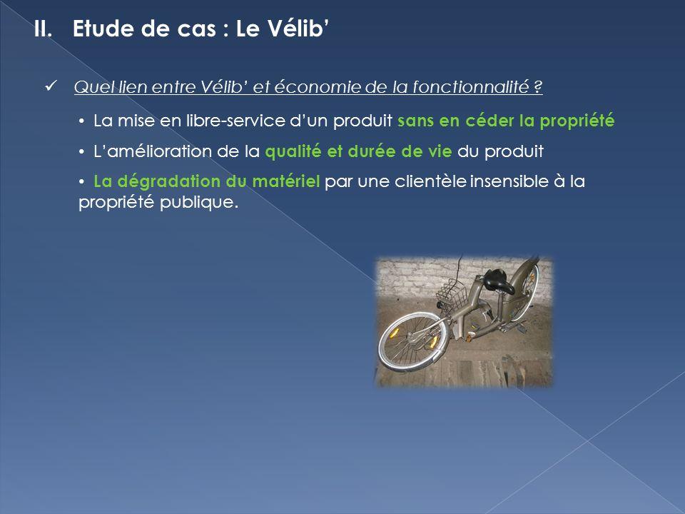 II. Etude de cas : Le Vélib Quel lien entre Vélib et économie de la fonctionnalité .