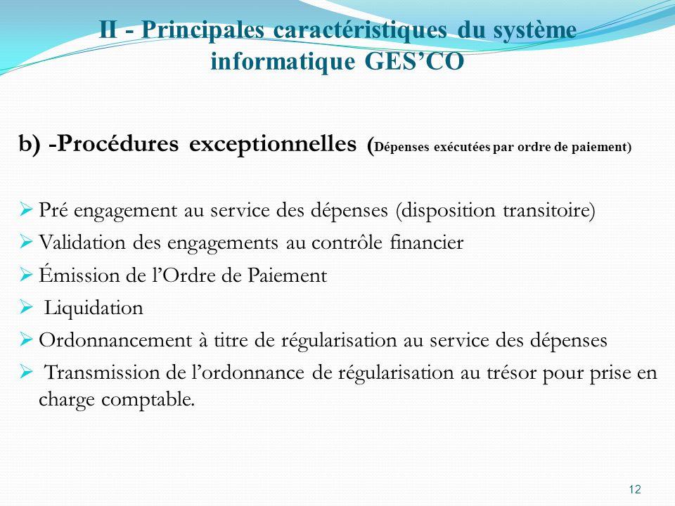 II - Principales caractéristiques du système informatique GESCO b) -Procédures exceptionnelles ( Dépenses exécutées par ordre de paiement) Pré engagem