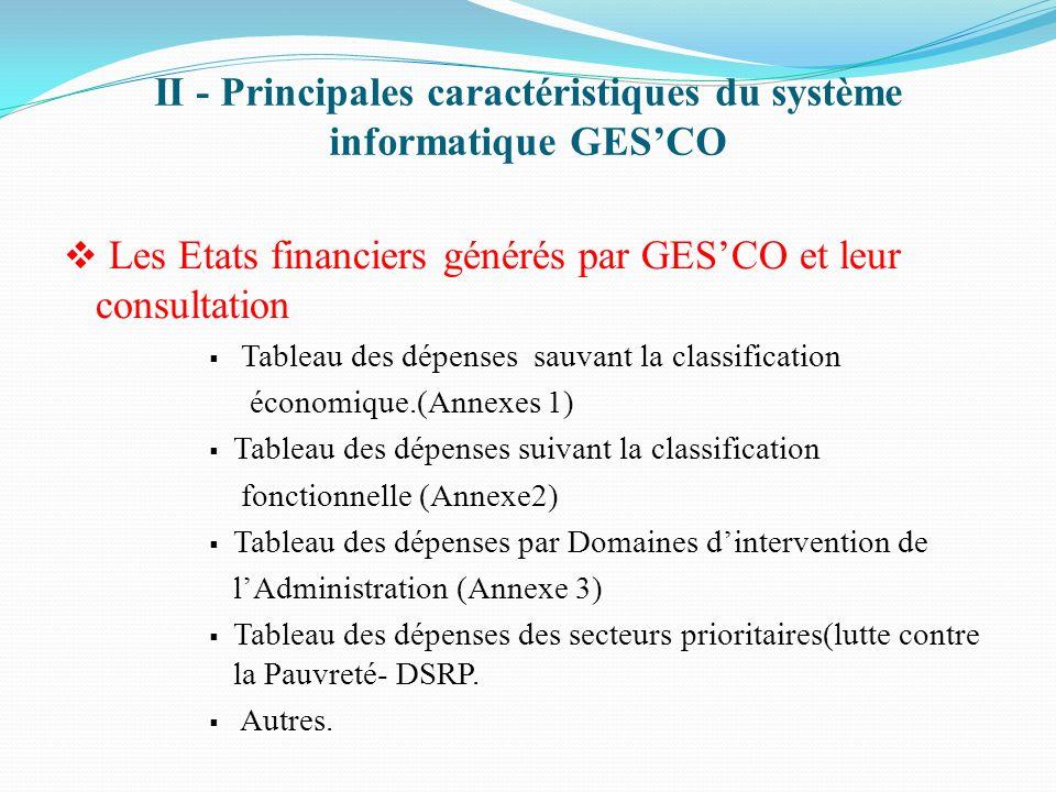 II - Principales caractéristiques du système informatique GESCO Les Etats financiers générés par GESCO et leur consultation Tableau des dépenses sauva