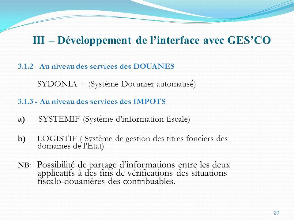 III – Développement de linterface avec GESCO 3.1.2 - Au niveau des services des DOUANES SYDONIA + (Système Douanier automatisé) 3.1.3 - Au niveau des