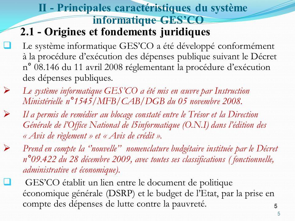 5 5 2.1 - Origines et fondements juridiques Le système informatique GESCO a été développé conformément à la procédure dexécution des dépenses publique