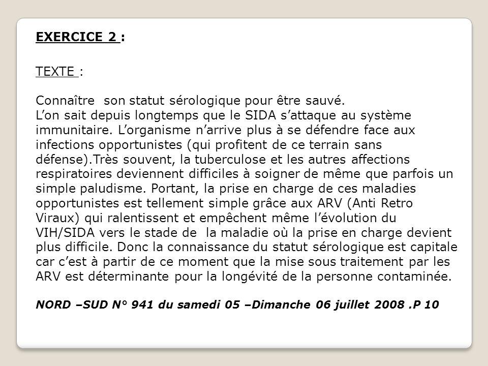 QUESTIONS 1- Le texte parle du S.I.D.A.a)- Définis le sigle S.I.D.A.