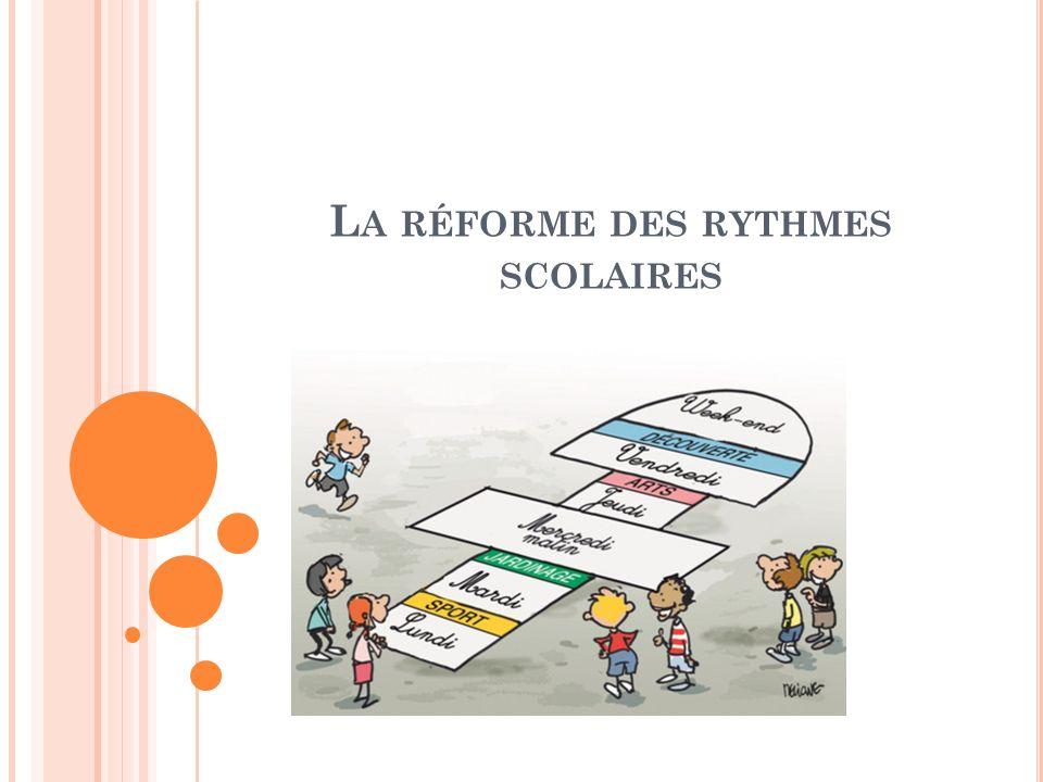 L A RÉFORME DES RYTHMES SCOLAIRES