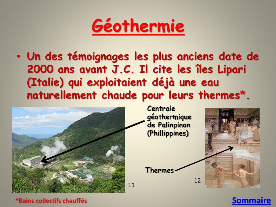 Géothermie Un des témoignages les plus anciens date de 2000 ans avant J.C.