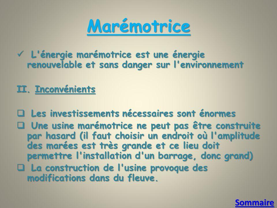 Marémotrice L énergie marémotrice est une énergie renouvelable et sans danger sur l environnement L énergie marémotrice est une énergie renouvelable et sans danger sur l environnement II.
