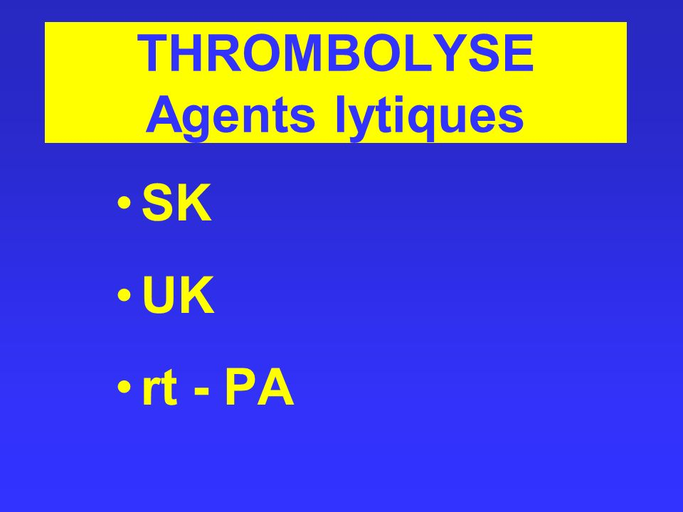 THROMBOLYSE Agents lytiques SK UK rt - PA