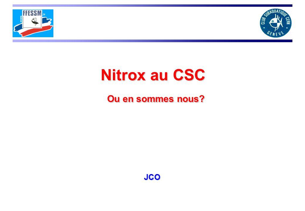 Les contraintes Information préoccupante concernant la pression max de stockage NX On ne peu pas stocker le NITROX à plus de 240bar.