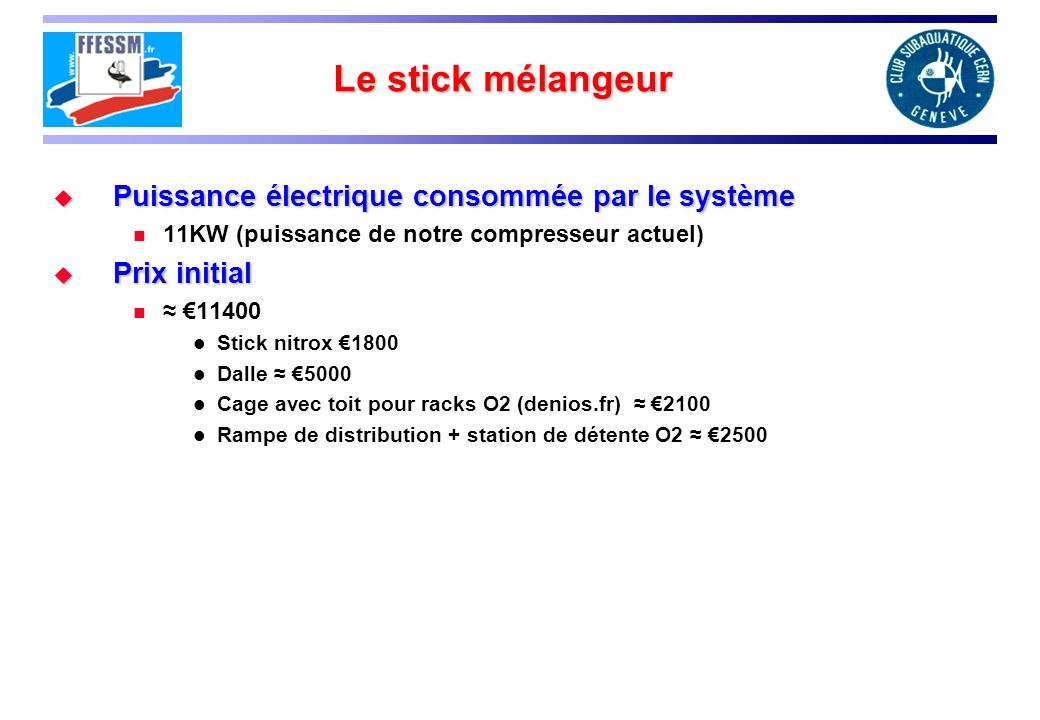 Le stick mélangeur Puissance électrique consommée par le système Puissance électrique consommée par le système 11KW (puissance de notre compresseur ac